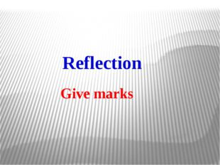 Reflection Give marks