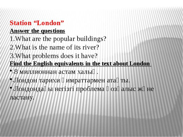 "Station ""London"" Answer the questions What are the popular buildings? What is..."