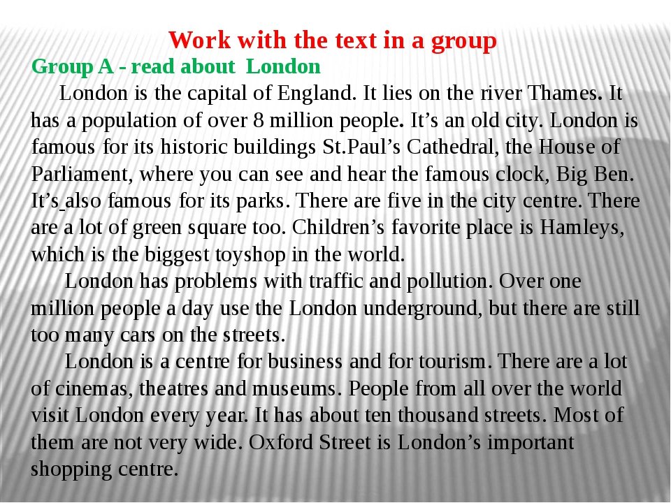 Group A - read about London London is the capital of England. It lies on the...