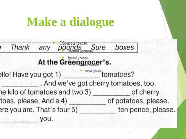 Make a dialogue