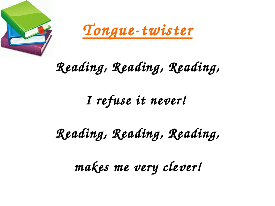 Tongue-twister Reading, Reading, Reading, I refuse it never! Reading, Reading...