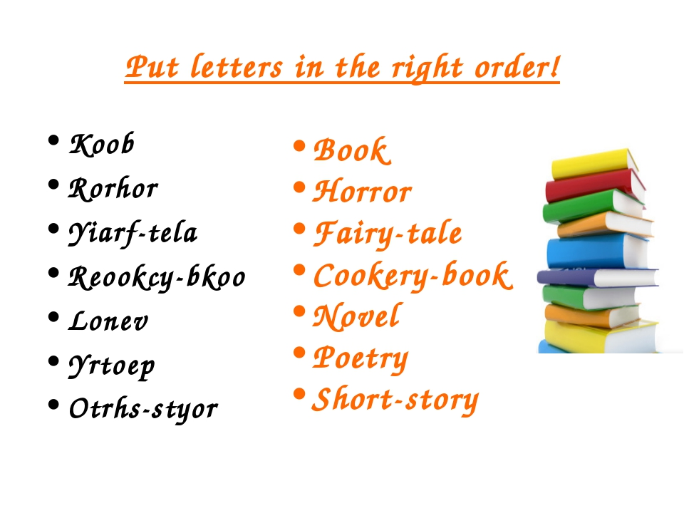Put letters in the right order! Koob Rorhor Yiarf-tela Reookcу-bkoo Lonev Yrt...