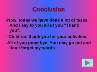 Conclusion -Now, today we have done a lot of tasks. And I say to you all of y