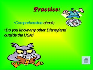 Practice: Comprehension check; Do you know any other Disneyland outside the U