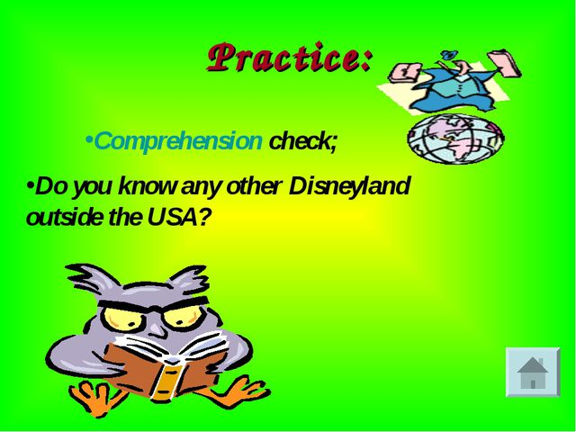 Practice: Comprehension check; Do you know any other Disneyland outside the U...