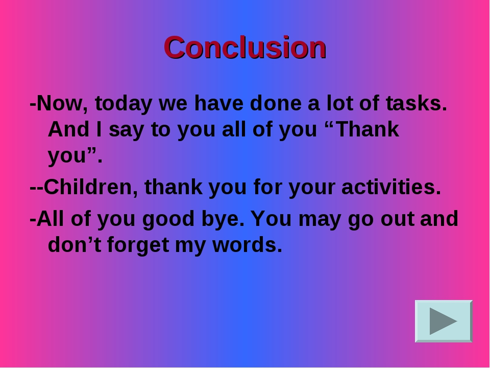 Conclusion -Now, today we have done a lot of tasks. And I say to you all of y...