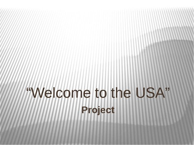 "Project ""Welcome to the USA"""