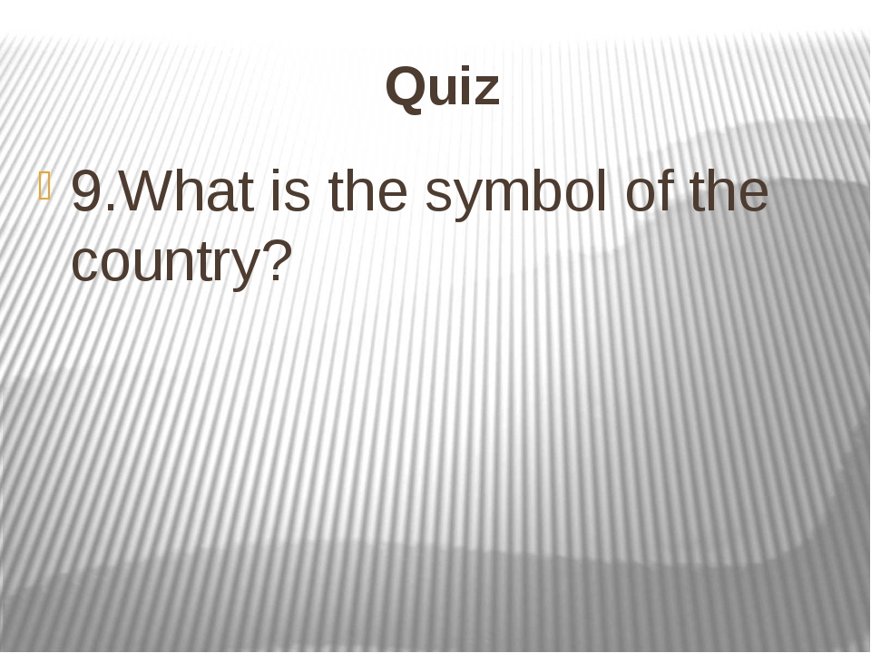 Quiz 9.What is the symbol of the country?