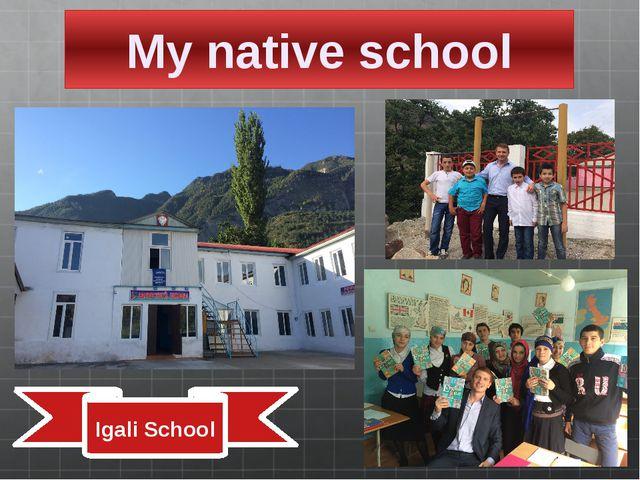 My native school Igali School