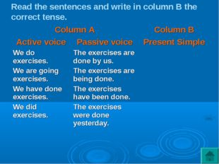 Read the sentences and write in column B the correct tense.