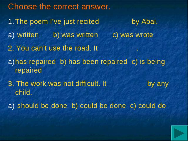 Choose the correct answer. The poem I've just recited by Abai. written b) was...