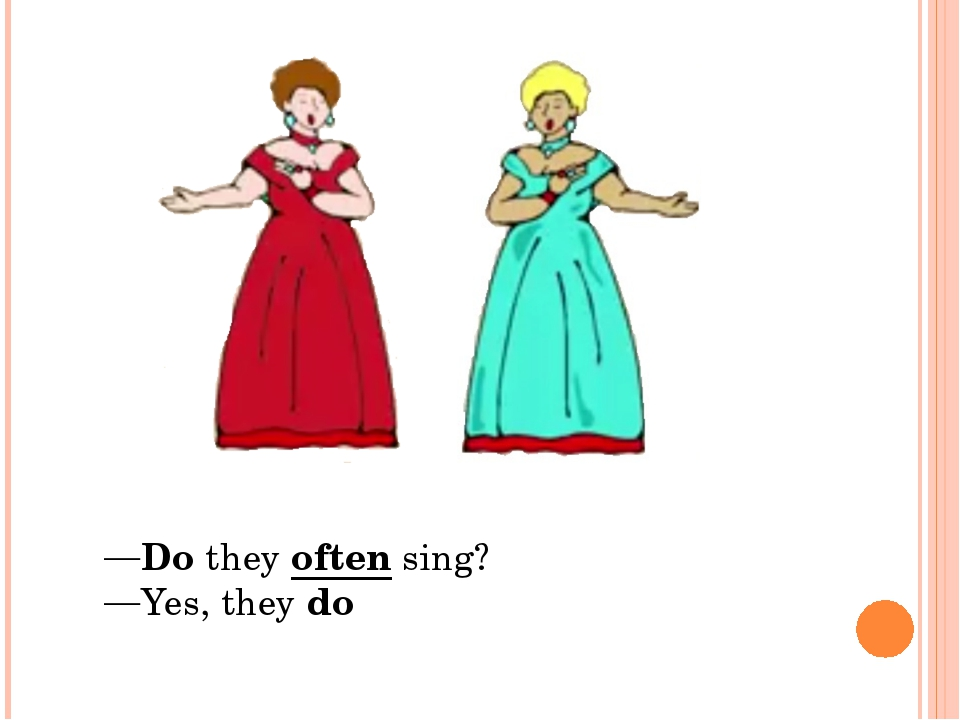 Do they often sing? Yes, they do