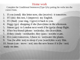 If you(send) this letter now, she(receive) it tomorrow. If I(do) this t