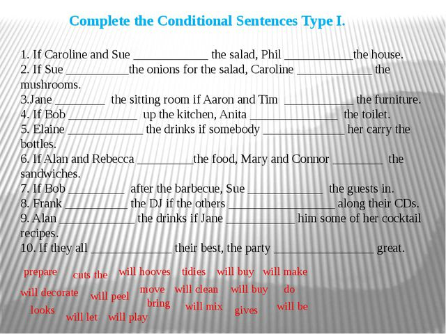 Complete the Conditional Sentences Type I. 1. If Caroline and Sue __________...
