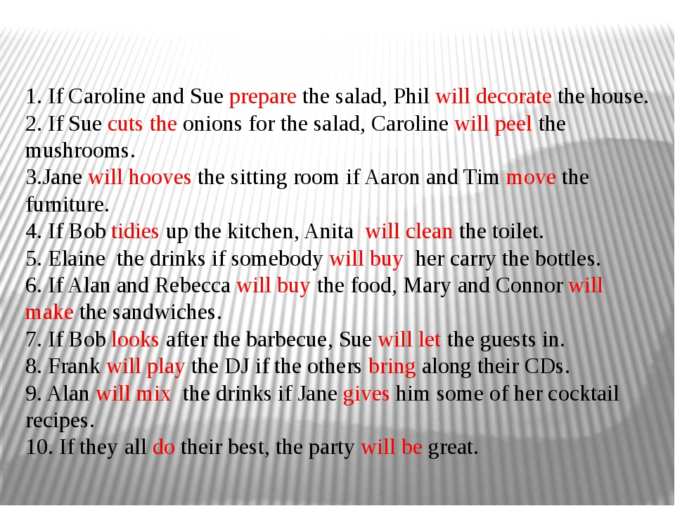 1. If Caroline and Sue preparethe salad, Phil will decorate the house. 2. If...