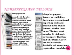 """NEWSPAPERS AND TABLOIDS """" «Popular papers», known as «tabloids», have a more"""