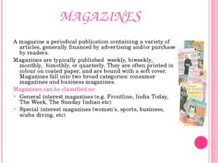MAGAZINES A magazine a periodical publication containing a variety of article