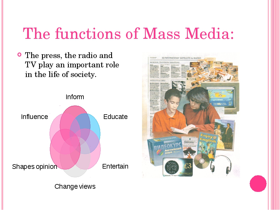 The functions of Mass Media: The press, the radio and TV play an important ro...