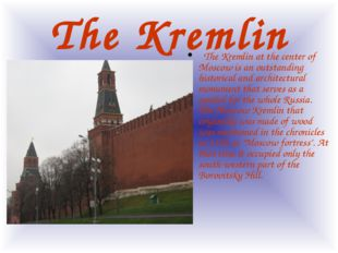 The Kremlin The Kremlin at the center of Moscow is an outstanding historica