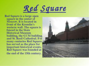 Red Square  Red Square is a large open square in the center of Moscow. It is