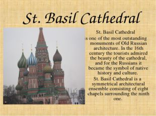 St. Basil Cathedral   St. Basil Cathedral is one of the most outstanding mo