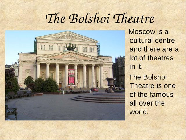 The Bolshoi Theatre Moscow is a cultural centre and there are a lot of theatr...