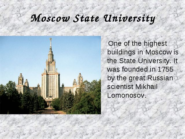Moscow State University One of the highest buildings in Moscow is the State U...