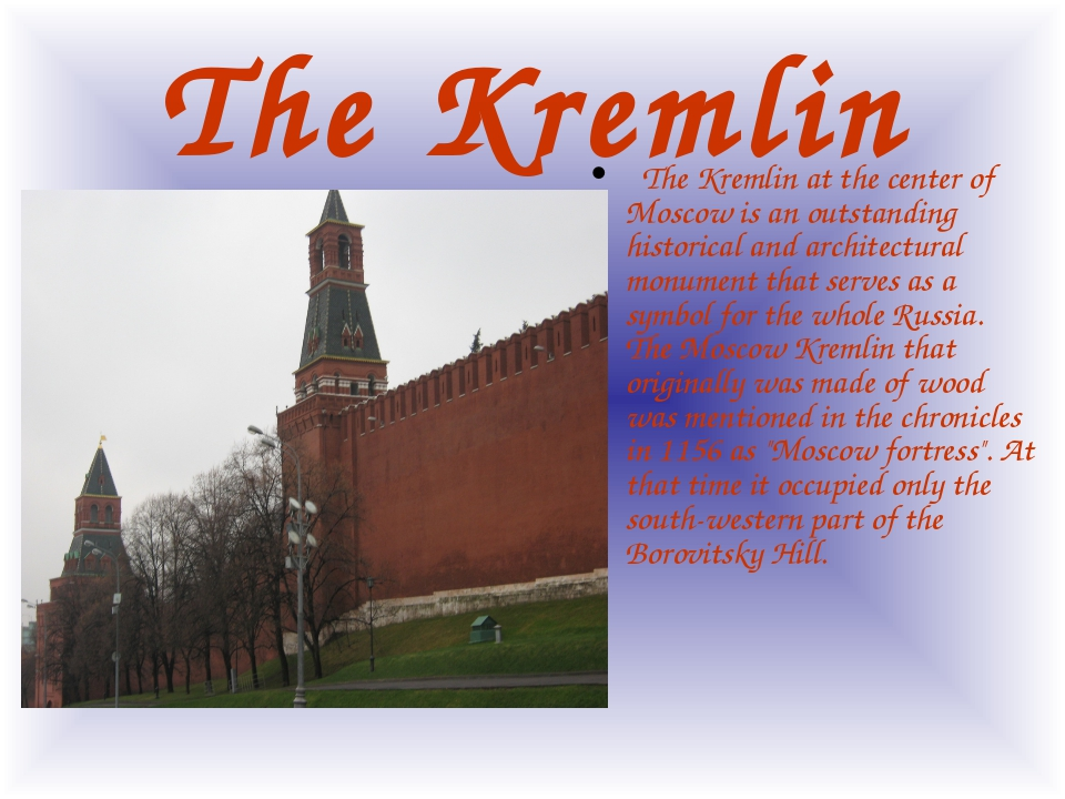 The Kremlin   The Kremlin at the center of Moscow is an outstanding historica...