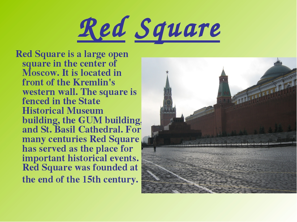 Red Square Red Square is a large open square in the center of Moscow. It is...