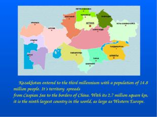 Kazakhstan entered to the third millennium with a population of 14.8 million