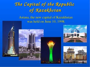 The Capital of the Republic of Kazakhstan Astana, the new capital of Kazakhst