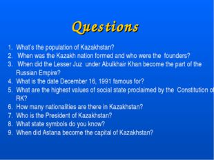 Questions 1. What's the population of Kazakhstan? When was the Kazakh nation