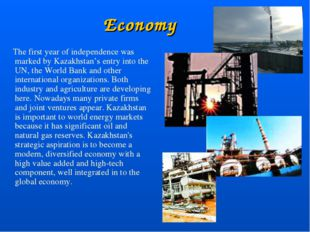 Economy The first year of independence was marked by Kazakhstan's entry into
