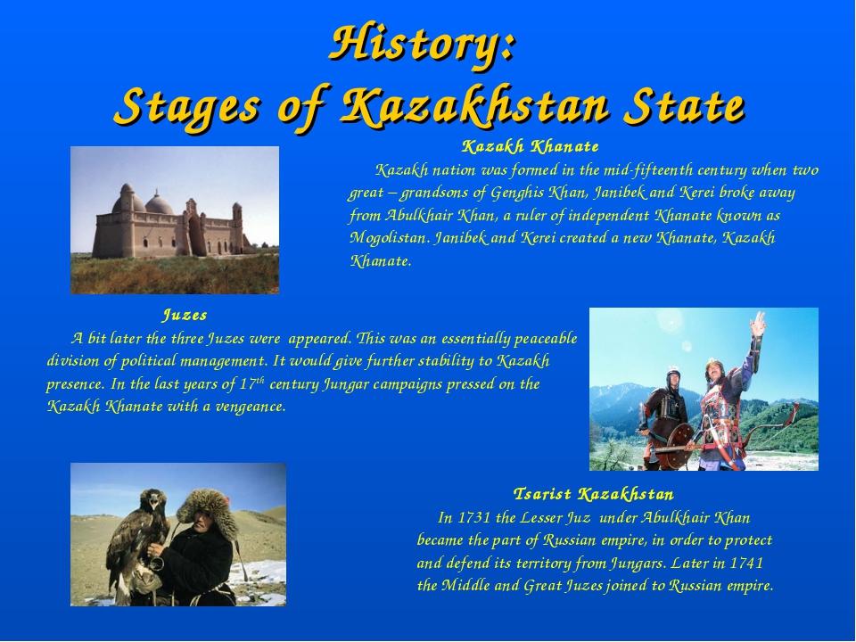 History: Stages of Kazakhstan State Kazakh Khanate Kazakh nation was formed i...