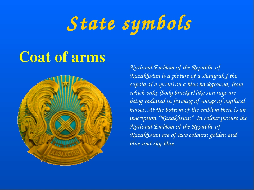 State symbols Coat of arms National Emblem of the Republic of Kazakhstan is...