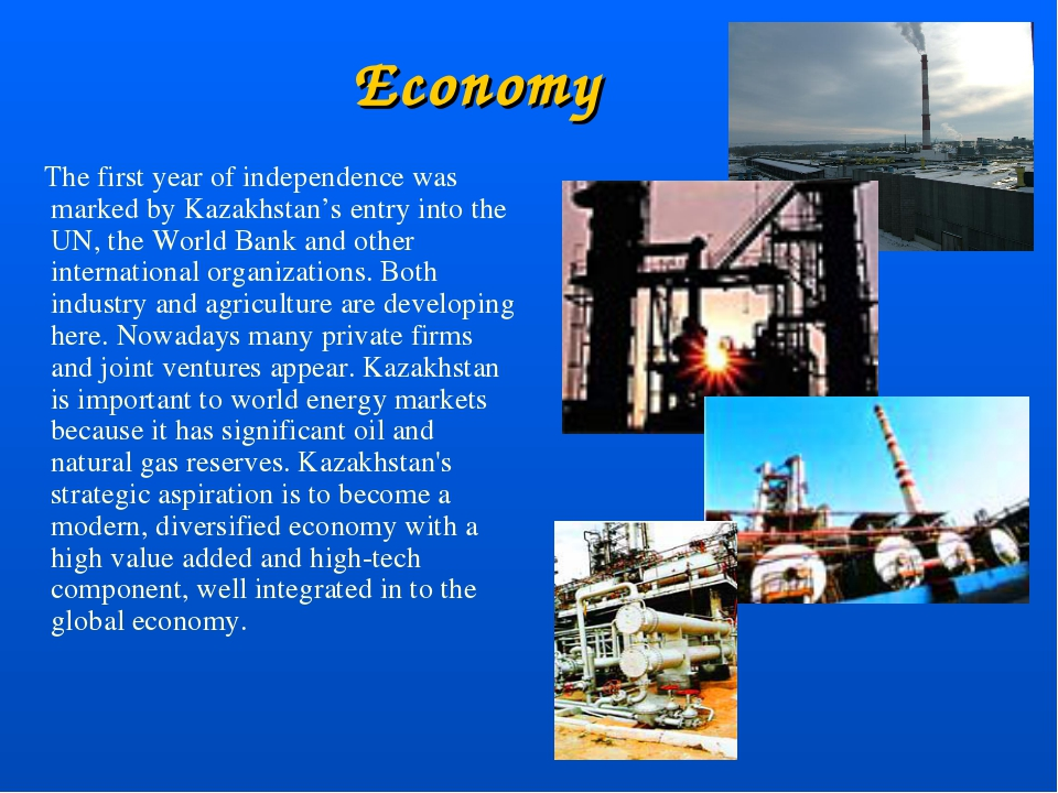 Economy The first year of independence was marked by Kazakhstan's entry into...
