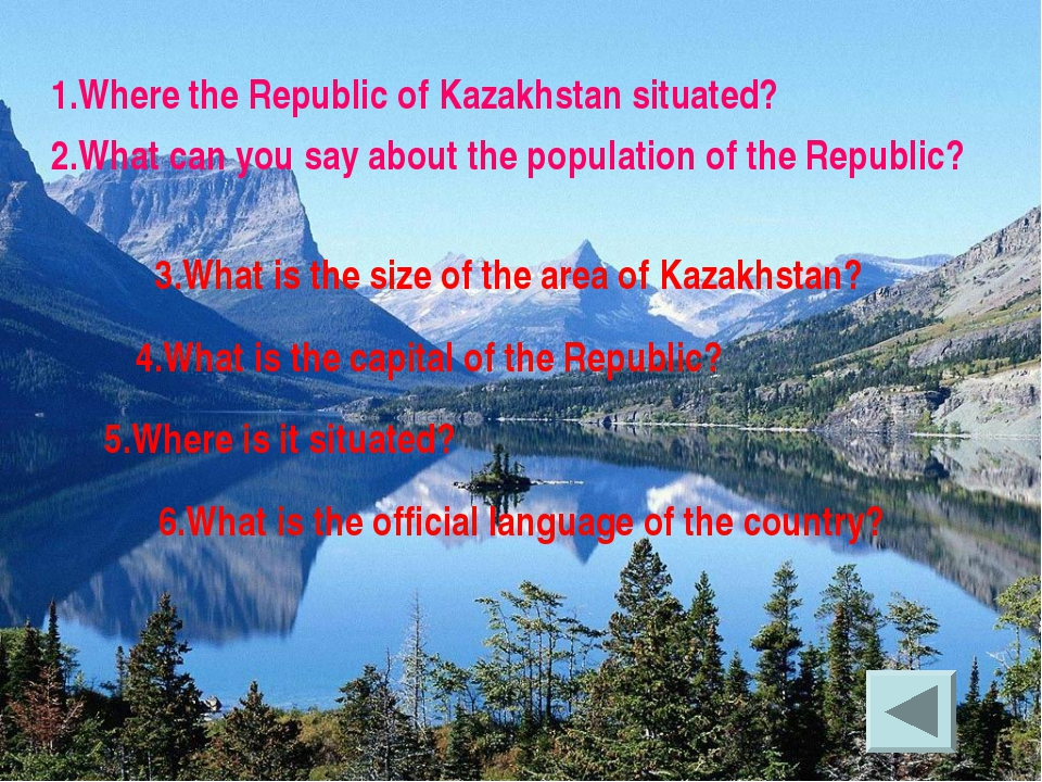 1.Where the Republic of Kazakhstan situated? 2.What can you say about the pop...