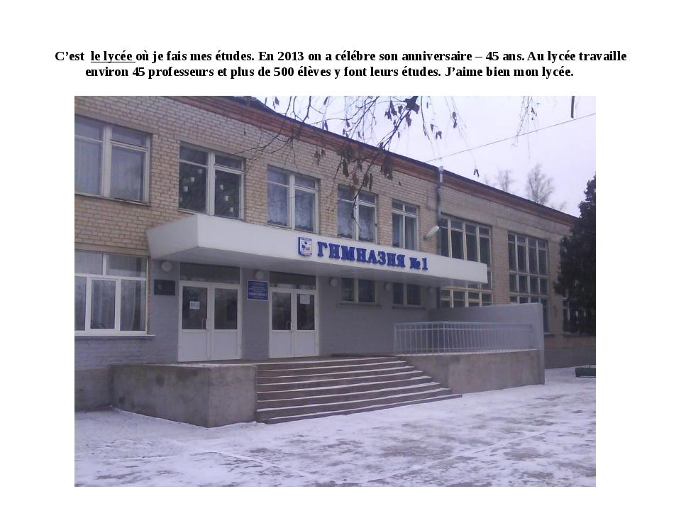 C'est le lycée où je fais mes études. En 2013 on a célébre son anniversaire –...