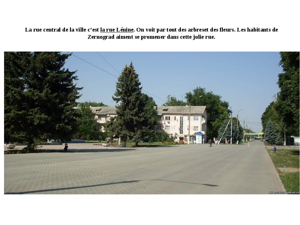 La rue central de la ville c'est la rue Lénine. On voit par tout des arbreset...
