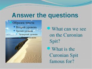 Answer the questions What can we see on the Curonian Spit? What is the Curoni