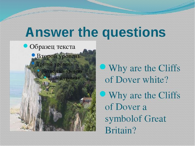 Answer the questions Why are the Cliffs of Dover white? Why are the Cliffs of...