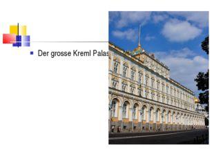 Der grosse Kreml Palast