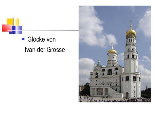 Glöcke von Ivan der Grosse