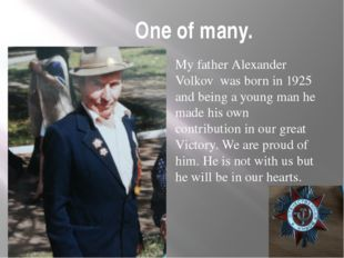 One of many. My father Alexander Volkov was born in 1925 and being a young ma