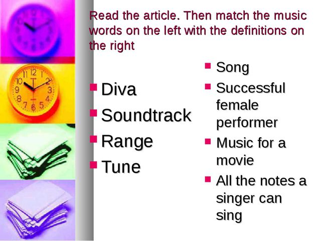 Read the article. Then match the music words on the left with the definitions...
