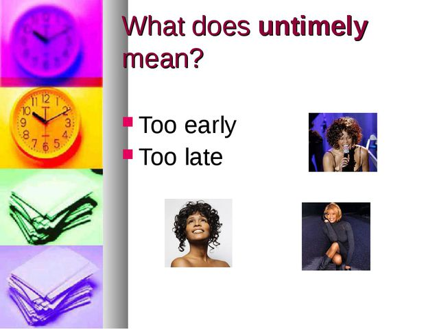 What does untimely mean? Too early Too late
