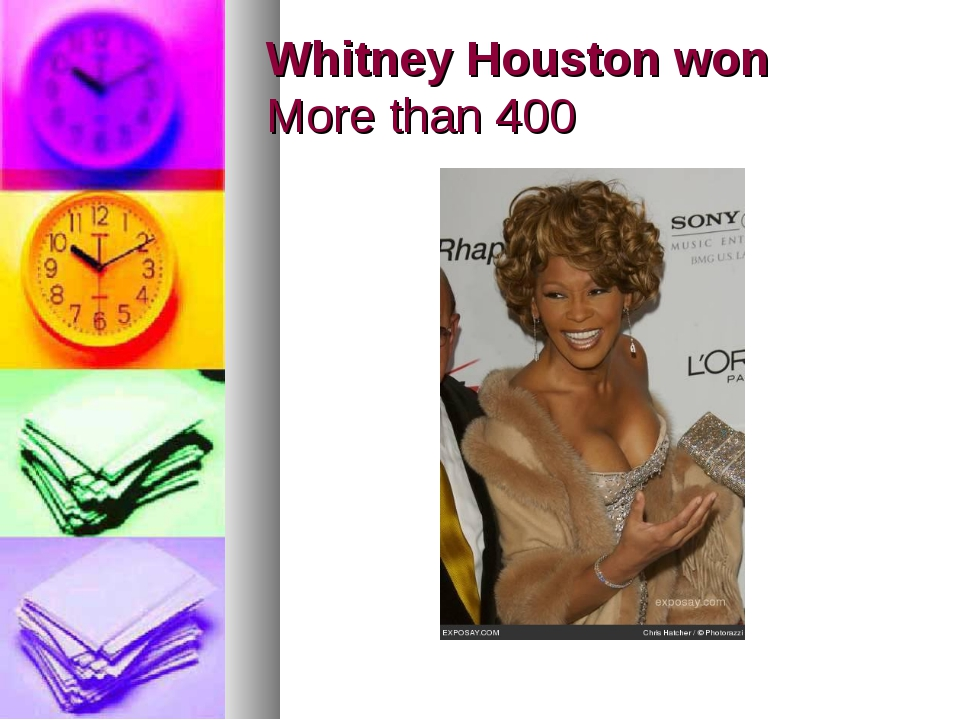 Whitney Houston won More than 400
