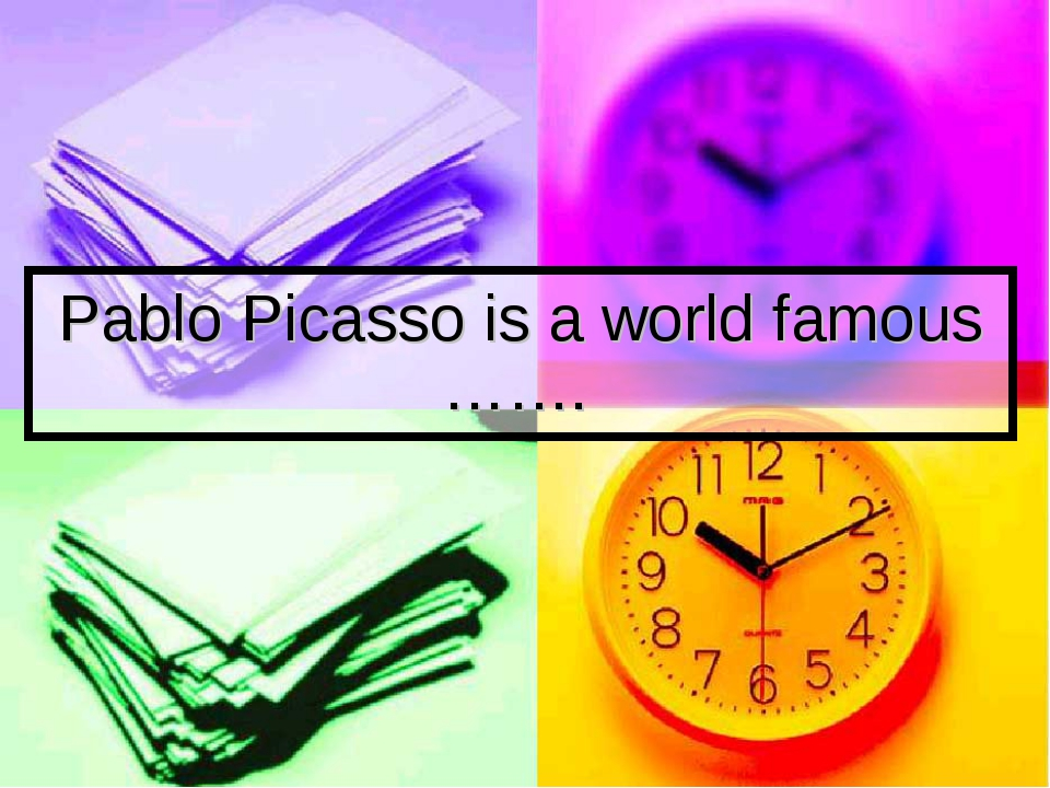 Pablo Picasso is a world famous …….