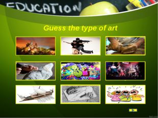 Guess the type of art painting dancing pottery sculpture spray painting theat