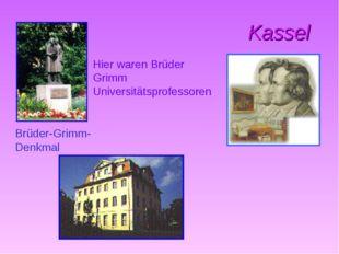 Kassel Brüder-Grimm-Denkmal Hier waren Brüder Grimm Universitätsprofessoren